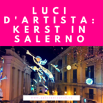 salerno travel luci d'artista natale christmas campania