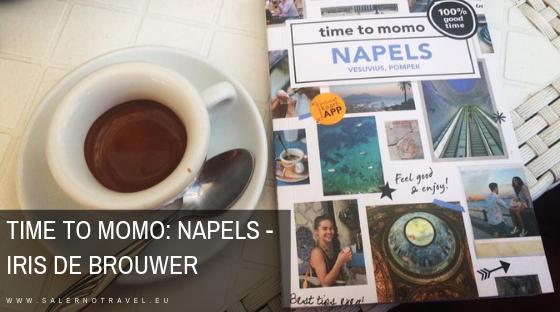 time to momo, reisgids, gids, napels, naples, napoli, reizen, vakantie, stedentrip, city, citytrip, salerno, salerno travel, boek, boekentip, tips, italia, italy, italië
